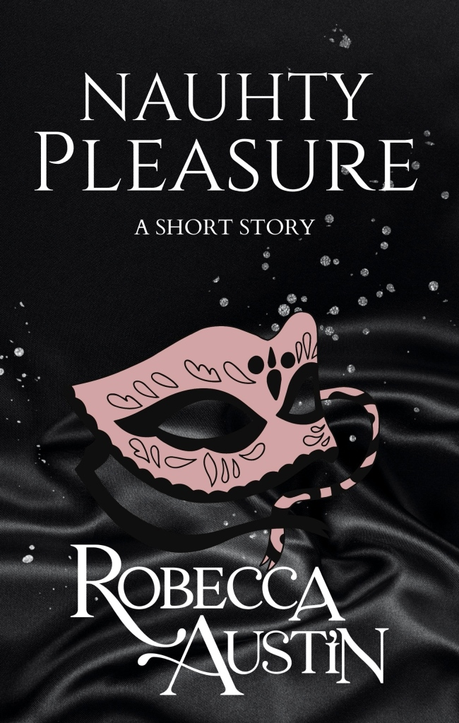 Naughty Pleasure, a short story by Robecca Austin