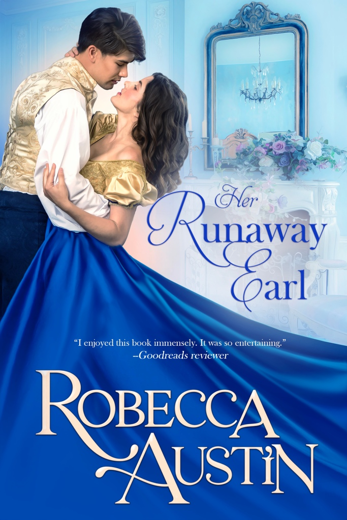 Her Runaway Earl by Robecca Austin book cover. Gentleman holding lady in blue dress.