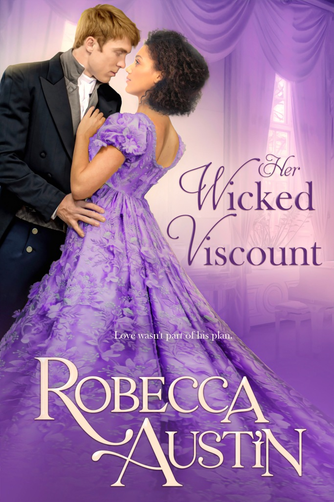 Her Wicked Viscount by Robecca Austin book cover. Gentleman holding lady in purple dress.